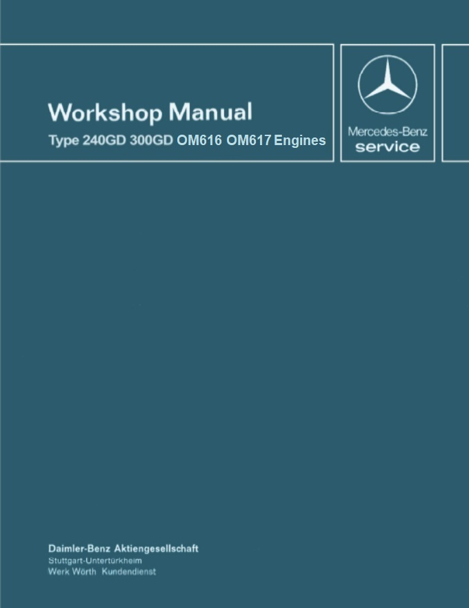 Mercedes OM616 OM617 W460 240GD 300GD Engine Service Repair Manual